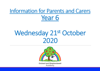 Year 6 Parents / Carers Information Event